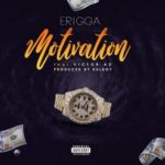 [New Song] Erigga – Motivation Feat. Victor AD | Mp3