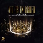 DOWNLOAD Music Mp3: Mavins — All Is In Order Ft. Don Jazzy (feat. Rema) Korede Bello x DNA & Crayon