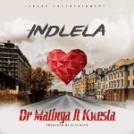 DOWNLOAD MUSIC: Dr Malinga – Indlela Ft Kwesta
