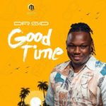 DOWNLOAD (Music) Dr Sid – Good Time