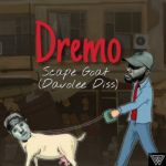 Download Music: Dremo – Scape Goat Part 2 (Davolee Diss)