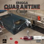 Download Music: Erigga – Quarantine Cruise