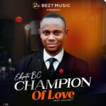 Download Music: Ekpete BC – Champion of Love
