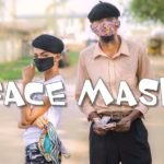 DOWNLOAD COMEDY VIDEO: Yawaskit – Face Mask