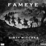 Download Music: Fameye – Dirty Witches (Ghana)