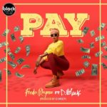 DOWNLOAD MP3: Freda Rhymz – Pay ft. D-Black
