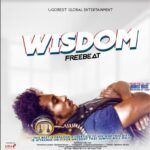 DOWNLOAD FREEBEAT: Ugobest Music – Wisdom Free Beat For All Artistes [Instrumental]