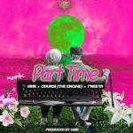 "Download Music: GMK – Part Time ft. Odunsi ""The Engine"" feat. T'neeya"
