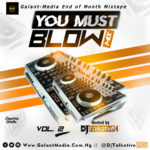 Galant Media Set To Drop its Seasonal Mixtape – You Must Blow Vol 2.