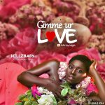 [Music] HillzBaby – Gimme Ur Love (Prod by Johnnycage)