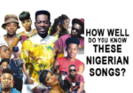How Well Do You Know These Nigerian Songs?