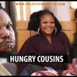 DOWNLOAD XPLOIT COMEDY:– Hungry Cousins (video)