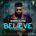 Download Mp3 Harrysong – Believe