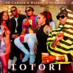 DOWNLOAD: ID Cabasa – Totori Ft. Wizkid x Olamide [mp3]