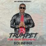 Music: Boi Infinix – Trumpet For Udom Emmanuel | Mp3
