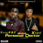 Download Music: Young P.S.T ft Xtant – Personal Doctor