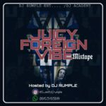 Download Juicy Foreign Vibes Mixtape By DJ Rumple