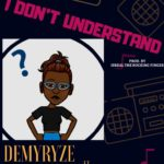 Download Music: Demyryze Ft. Blvck Kent – I Dont Understand