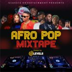 Download Mixtape: DJ Levels – Afro Pop Mix 2020
