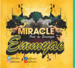 Music Premiere: Emmyae - Miracle | Mp3