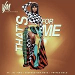 Vanessa Mdee Ft. Distruction Boyz – That's For Me | DJ Tira | Prince Bulo | Mp3
