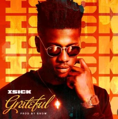 DOWNLOAD MUSIC: iSick - Grateful | mp3
