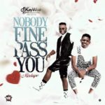 [Mixtape] DJ Kaywise – Nobody Fine Pass You