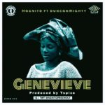 SONG: Magnito – Genevieve ft. Duncan Mighty
