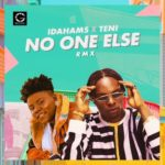 Music Idahams x Teni – No One Else (Remix)