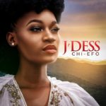 Download Music: J'dess – Chi Efo (Prod by The Cavemen)