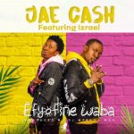 Download Song: Jae Cash feat. Izrael – Efyofine Waba