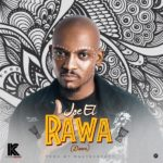 Download Music: Joe El – Rawa Dance