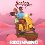 Download Mp3: Joeboy – Beginning (Prod. Killertunes)
