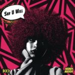 Download Music/Listen: K.O – 'Say U Will' ft. Nandi Madida