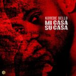 Download Music: Korede Bello – Mi Casa Su Casa