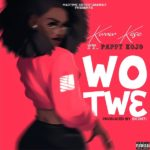 Download Music Kwaw Kese – Wo Tw3 Ft. Pappy Kojo