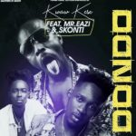 DOWNLOAD MP3: Kwaw Kese Ft. Mr Eazi x Skonti – Dondo (Gee Mix)
