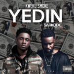 (Download Mp3) Kweku Smoke ft. Sarkodie – Yedin