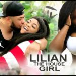"DOWNLOAD NIGERIAN FILM: ""Lilian The House Girl"""
