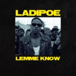 Download Music Mp3: LadiPoe — 'Lemme Know'
