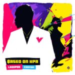 "LYRICS: Ladipoe – ""Based On Kpa"" ft. Crayon"