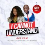 DOWNLOAD MUSIC — Lily Adeyemi ft. Sammie Okposo – I Cannot Understand