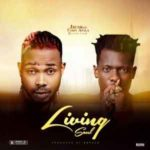 DOWNLOAD: Jrush Ft. Terry Apala – Living