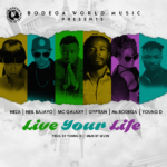 MC Galaxy Ft. Gyptian, Young D x Ms Bogega x Neza, Neil Bajayo – Live Your Life - Download Mp3