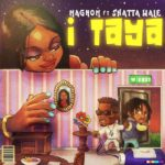 Download Ghana Music Magnom – I Taya ft. Shatta Wale
