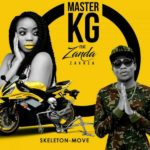 DOWNLOAD MP3: Master KG ft. Zanda Zakuza – Skeleton Move