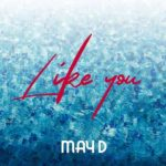 Download Music: May D - Like You