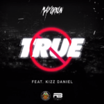 Download Instrumental: Mayorkun ft. Kiss Daniel – True (FreeBeat)