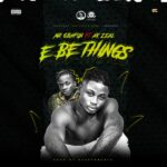 Download Music: Mr Gbafun Ft. AK Zeal – E Be Things