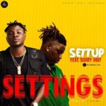 Download Audio Music: Settup feat. Barry Jhay – Settings